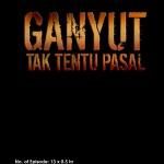 Ganyut - Tak Tentu Pasal